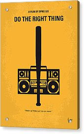 No179 My Do The Right Thing Minimal Movie Poster Acrylic Print by Chungkong Art