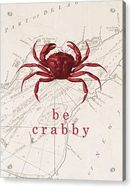 Ocean Quotes Be Crabby Print Acrylic Print by Erin Cadigan