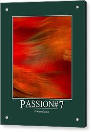 Passion#7 Acrylic Print by Karo Evans