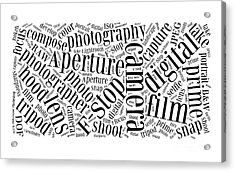 Photography Word Cloud Acrylic Print by Edward Fielding