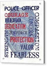 Police Inspirational 1 Acrylic Print by Debbie DeWitt