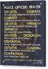 Police Officers Prayer Acrylic Print by Debbie DeWitt