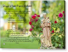 Prayer Of St. Francis Of Assisi Acrylic Print by Bonnie Barry