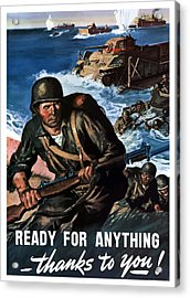 Ready For Anything - Thanks To You Acrylic Print by War Is Hell Store