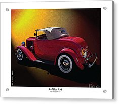 Red Hot Rod Acrylic Print by Kenneth De Tore