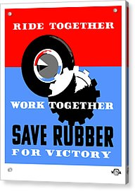 Save Rubber For Victory - Wpa Acrylic Print by War Is Hell Store