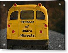 School Of Hard Knocks - Yellow School Bus Message Acrylic Print by Mitch Spence