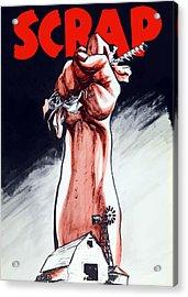 Scrap - Ww2 Propaganda Acrylic Print by War Is Hell Store