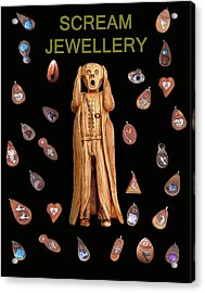 Scream Jewellery Acrylic Print by Eric Kempson