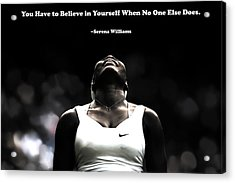 Serena Williams Quote 2a Acrylic Print by Brian Reaves