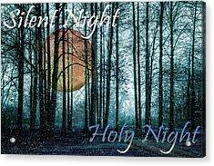 Silent Night Holy Night Acrylic Print by Debra and Dave Vanderlaan