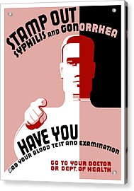 Stamp Out Syphilis And Gonorrhea Acrylic Print by War Is Hell Store