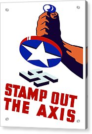 Stamp Out The Axis Acrylic Print by War Is Hell Store