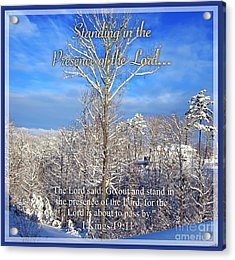 Standing In The Presence Of The Lord... Acrylic Print by Kimberlee Baxter