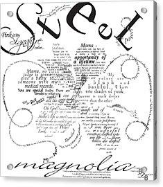 Steel Magnolia Quotes Acrylic Print by Jennifer Westlake