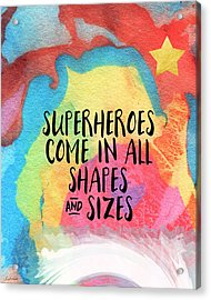 Superheroes- Inspirational Art By Linda Woods Acrylic Print by Linda Woods