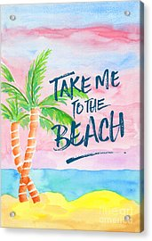 Take Me To The Beach Palm Trees Watercolor Painting Acrylic Print by Beverly Claire Kaiya