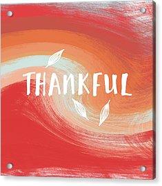 Thankful- Art By Linda Woods Acrylic Print by Linda Woods