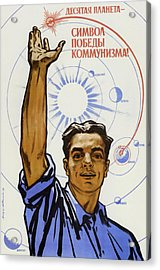 The 10th Planet Is A Symbol Of Communist Victory Acrylic Print by War Is Hell Store