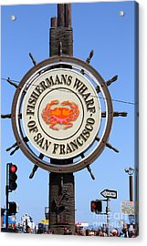 The Fishermans Wharf Sign . San Francisco California . 7d14228 Acrylic Print by Wingsdomain Art and Photography