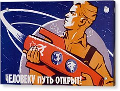 The Path Is Open For Humans - Soviet Space Acrylic Print by War Is Hell Store