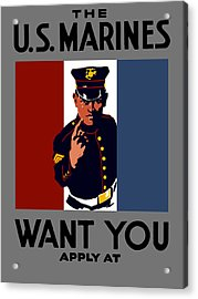 The U.s. Marines Want You  Acrylic Print by War Is Hell Store