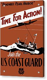 Time For Action - Join The Us Coast Guard Acrylic Print by War Is Hell Store