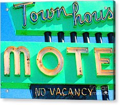 Town House Motel . No Vacancy Acrylic Print by Wingsdomain Art and Photography