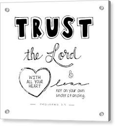 Trust Acrylic Print by Nancy Ingersoll