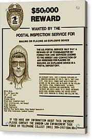 Unabomber Ted Kaczynski Wanted Poster 2 Acrylic Print by Tony Rubino