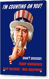 Uncle Sam - I'm Counting On You Acrylic Print by War Is Hell Store