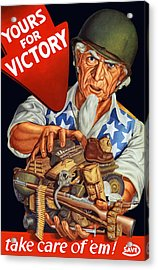 Uncle Sam - Yours For Victory Acrylic Print by War Is Hell Store