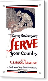 Us Naval Reserve Serve Your Country Acrylic Print by War Is Hell Store