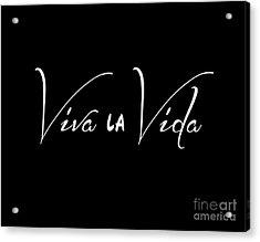 Viva La Vida Acrylic Print by Liesl Marelli