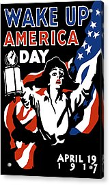 Wake Up America Day - Ww1 Acrylic Print by War Is Hell Store