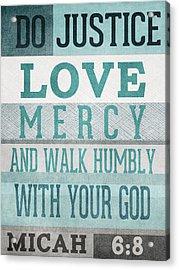 Walk Humbly- Micah  Acrylic Print by Linda Woods