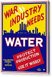 War Industry Needs Water - Wpa Acrylic Print by War Is Hell Store