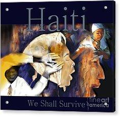 We Shall Survive Haiti Poster Acrylic Print by Bob Salo