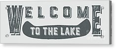 Welcome To The Lake Sign 2 Acrylic Print by Edward Fielding