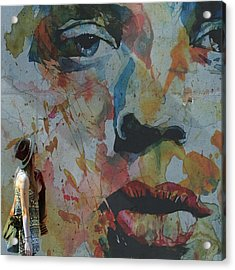 Well Love Me Love Me Don't Fade Away  Acrylic Print by Paul Lovering