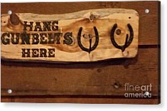 Western Hang Gunbelts Here Wooden Sign Cuba Mo Acrylic Print by Connie Lee