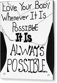 Whenevery It Is Possible Acrylic Print by Sara Young