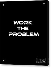 Work The Problem The Martian Tee Acrylic Print by Edward Fielding