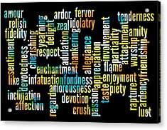 Words Of Affection Acrylic Print by Bill Cannon