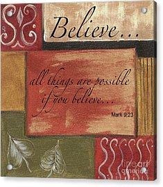 Words To Live By Believe Acrylic Print by Debbie DeWitt