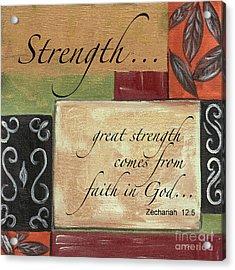 Words To Live By Strength Acrylic Print by Debbie DeWitt