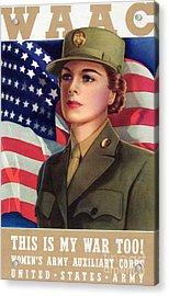 World War II Waac Poster This Is My War Too Acrylic Print by American School