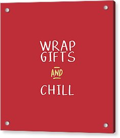 Wrap Gifts And Chill- Art By Linda Woods Acrylic Print by Linda Woods