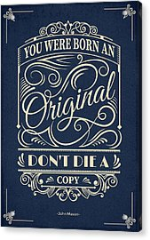 You Were Born An Original Motivational Quotes Poster Acrylic Print by Lab No 4