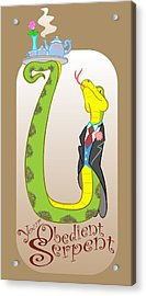 Your Obedient Serpent Acrylic Print by J L Meadows